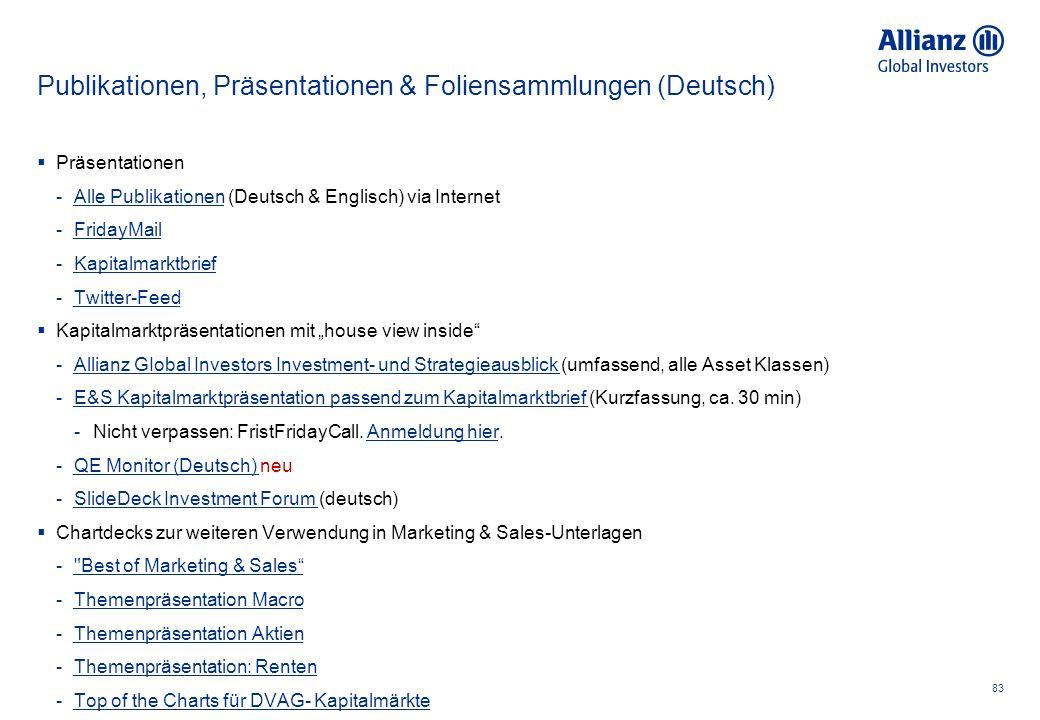 """Publikationen, Präsentationen & Foliensammlungen (Deutsch)  Präsentationen -Alle Publikationen (Deutsch & Englisch) via InternetAlle Publikationen -FridayMailFridayMail -KapitalmarktbriefKapitalmarktbrief -Twitter-FeedTwitter-Feed  Kapitalmarktpräsentationen mit """"house view inside -Allianz GIobal Investors Investment- und Strategieausblick (umfassend, alle Asset Klassen)Allianz GIobal Investors Investment- und Strategieausblick -E&S Kapitalmarktpräsentation passend zum Kapitalmarktbrief (Kurzfassung, ca."""