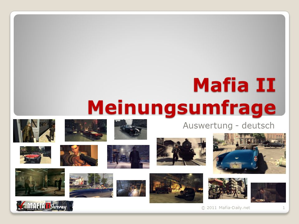 Mafia II Meinungsumfrage Auswertung - deutsch © 2011 Mafia-Daily.net1