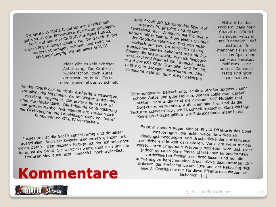 Kommentare © 2011 Mafia-Daily.net19 Die Grafik in Mafia II gefällt mir wirklich sehr gut und ist den Entwicklern durchweg gelungen.