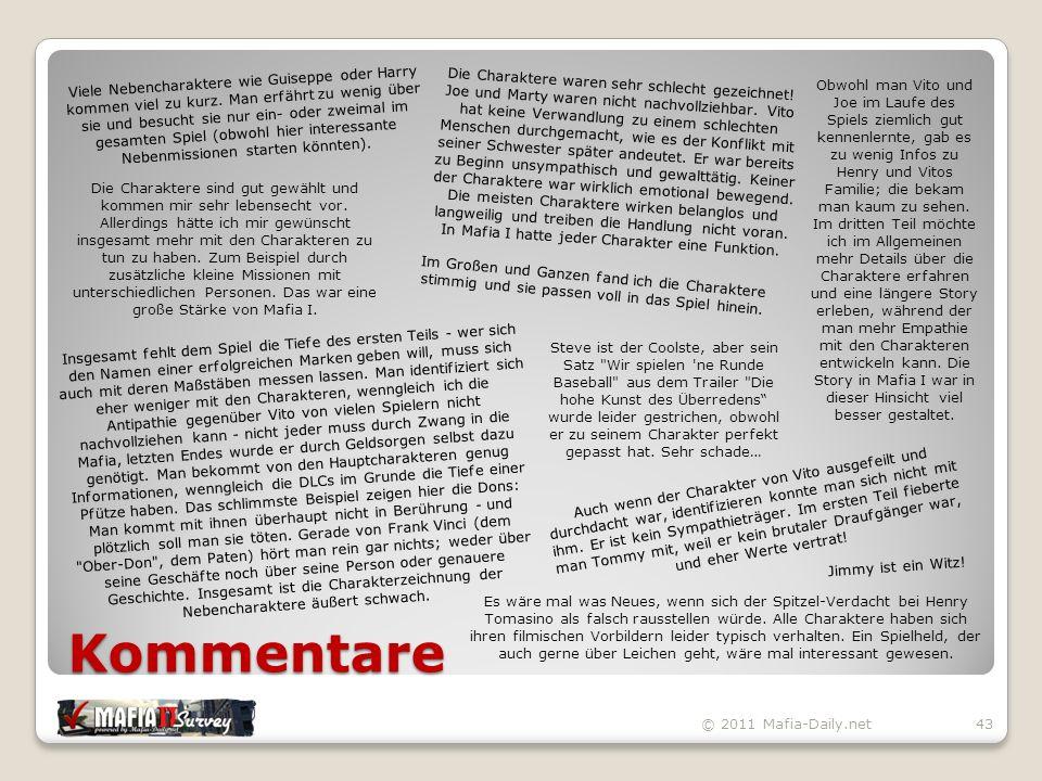 Kommentare © 2011 Mafia-Daily.net43 Im Großen und Ganzen fand ich die Charaktere stimmig und sie passen voll in das Spiel hinein.