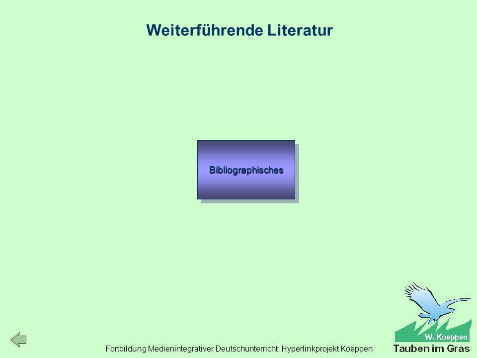 Fortbildung Medienintegrativer Deutschunterricht: Hyperlinkprojekt Koeppen Weiterführende Literatur Bibliographisches
