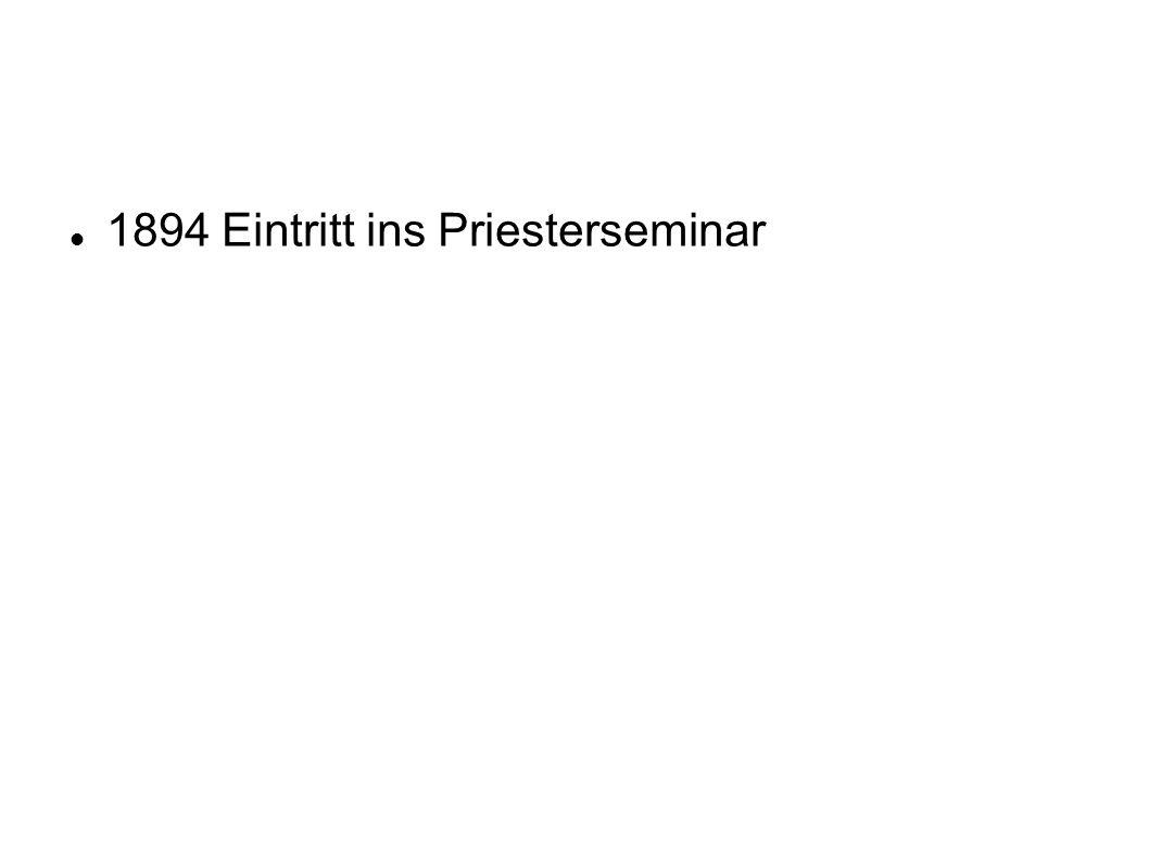 1894 Eintritt ins Priesterseminar