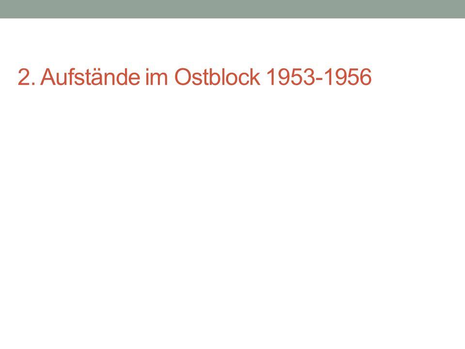 2. Aufstände im Ostblock 1953-1956