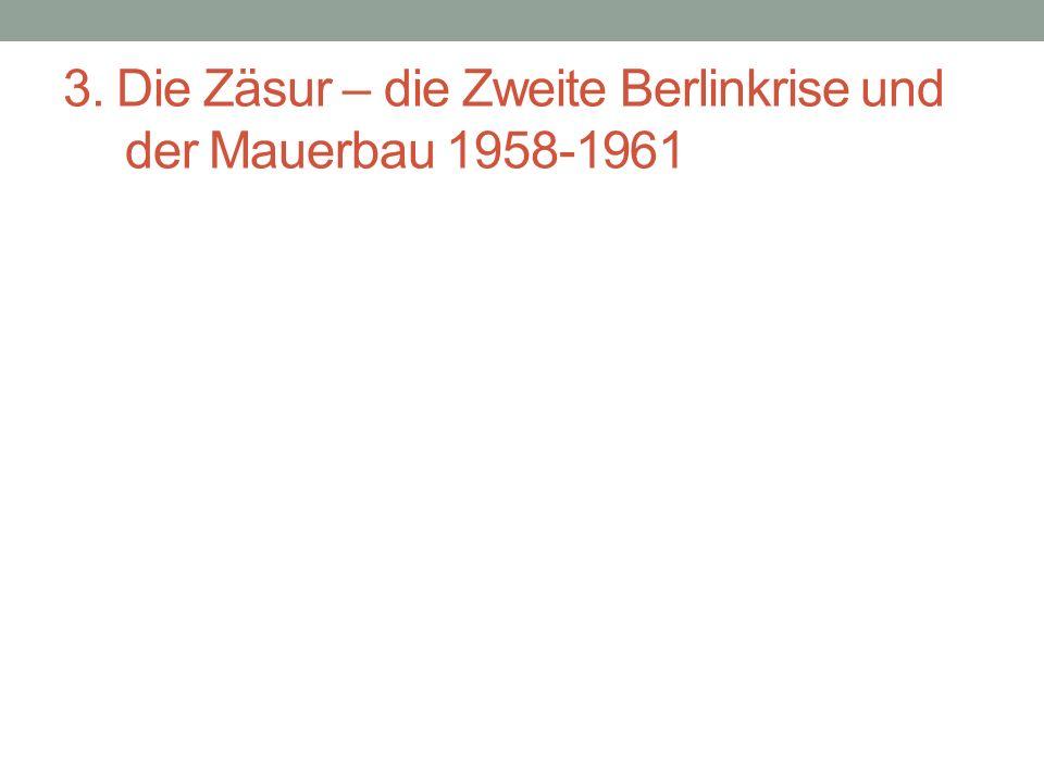 3. Die Zäsur – die Zweite Berlinkrise und der Mauerbau 1958-1961