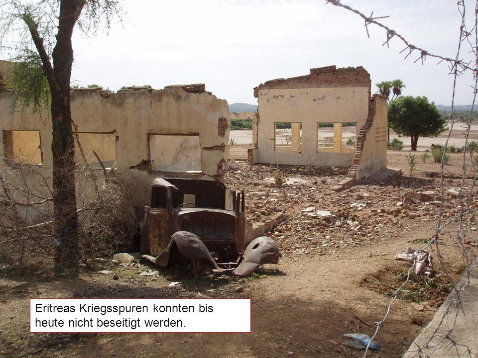 Eritreas Kriegsspuren konnten bis heute nicht beseitigt werden.