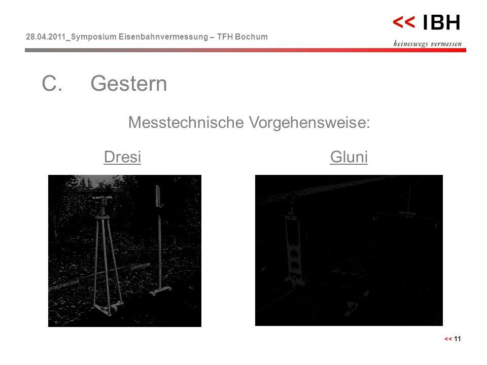 28.04.2011_Symposium Eisenbahnvermessung – TFH Bochum << 11 Messtechnische Vorgehensweise: C.Gestern DresiGluni