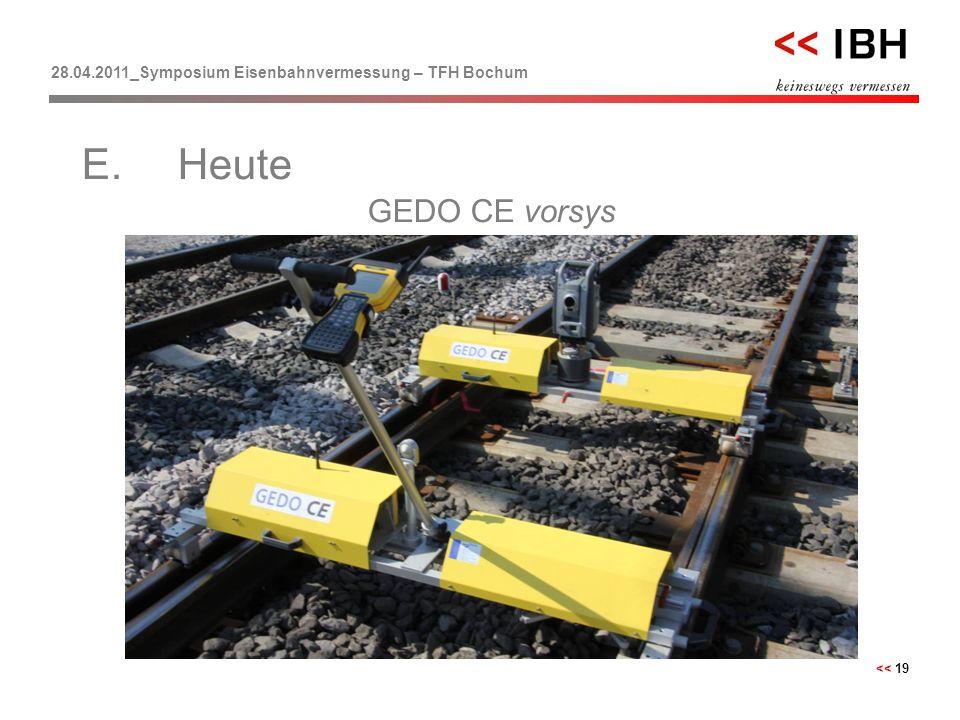 28.04.2011_Symposium Eisenbahnvermessung – TFH Bochum << 19 GEDO CE vorsys E.Heute