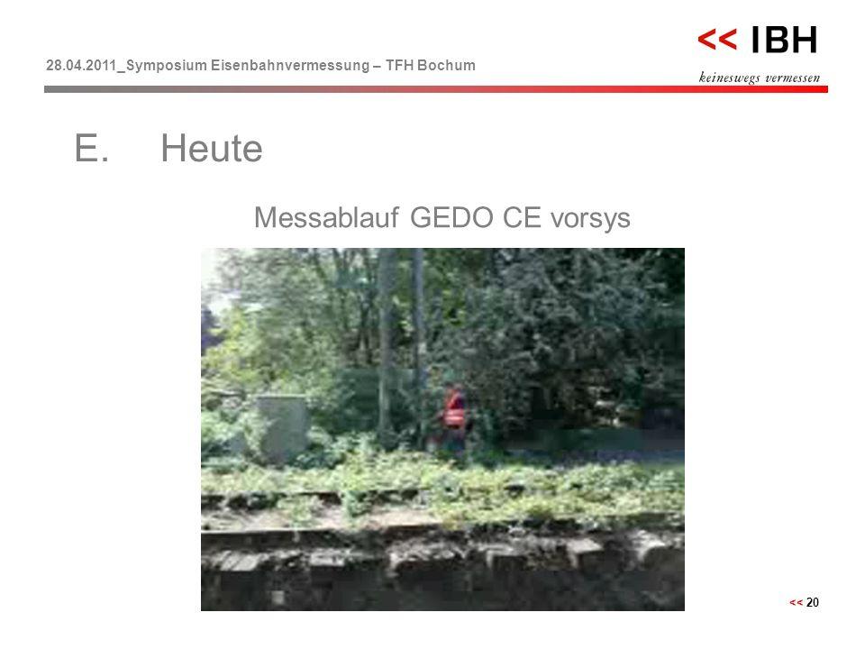 28.04.2011_Symposium Eisenbahnvermessung – TFH Bochum << 20 Messablauf GEDO CE vorsys E.Heute