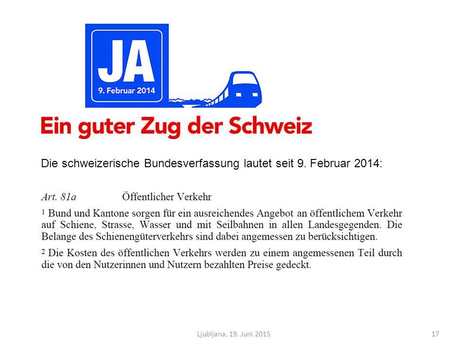 Ljubljana, 19. Juni 201517 Die schweizerische Bundesverfassung lautet seit 9. Februar 2014: