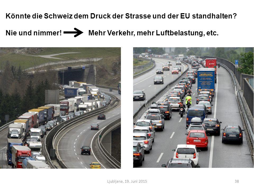 Ljubljana, 19. Juni 201538 Könnte die Schweiz dem Druck der Strasse und der EU standhalten.