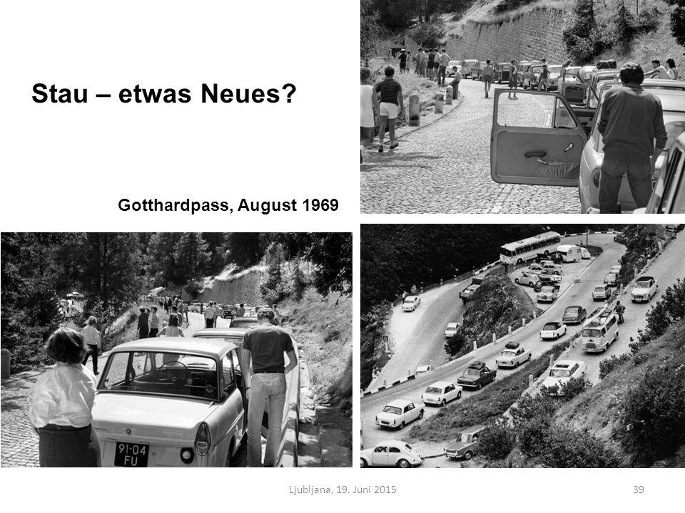 Ljubljana, 19. Juni 201539 Gotthardpass, August 1969 Stau – etwas Neues