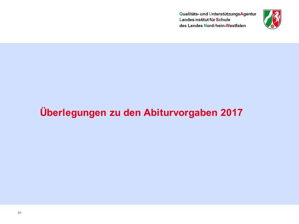 31 Überlegungen zu den Abiturvorgaben 2017