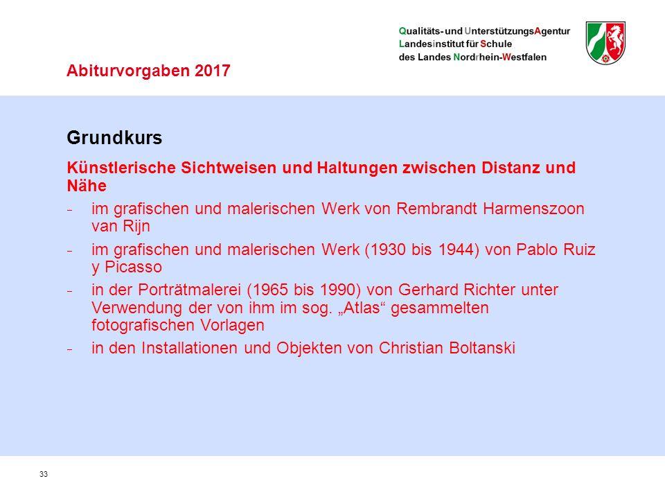 33 Grundkurs Künstlerische Sichtweisen und Haltungen zwischen Distanz und Nähe  im grafischen und malerischen Werk von Rembrandt Harmenszoon van Rijn  im grafischen und malerischen Werk (1930 bis 1944) von Pablo Ruiz y Picasso  in der Porträtmalerei (1965 bis 1990) von Gerhard Richter unter Verwendung der von ihm im sog.