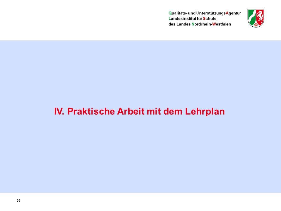 35 IV. Praktische Arbeit mit dem Lehrplan