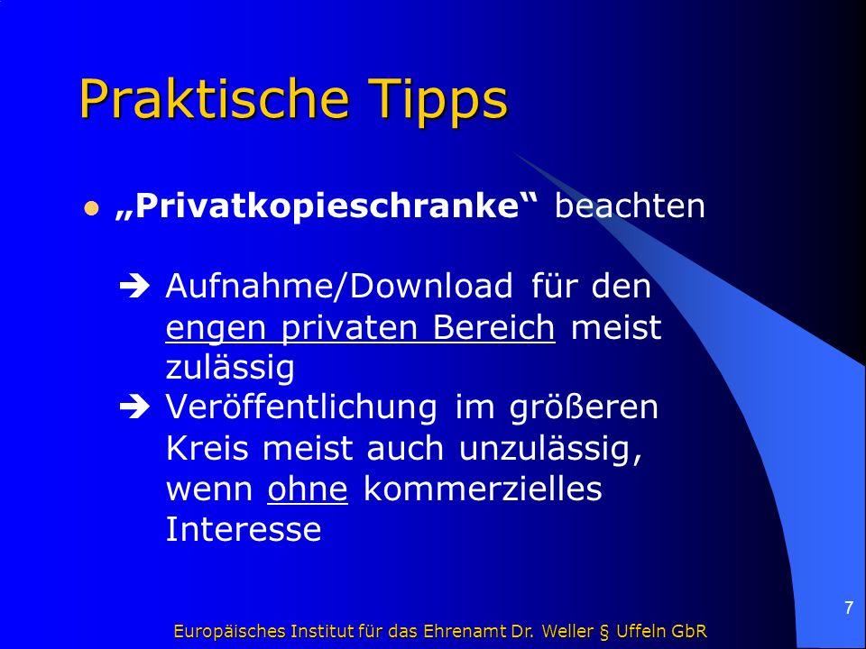 """Europäisches Institut für das Ehrenamt Dr. Weller § Uffeln GbR 7 Praktische Tipps """"Privatkopieschranke"""" beachten  Aufnahme/Download für den engen pri"""
