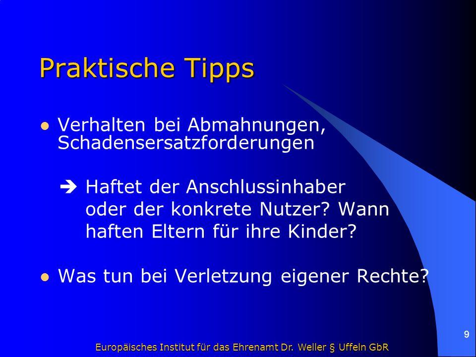 Europäisches Institut für das Ehrenamt Dr. Weller § Uffeln GbR 9 Praktische Tipps Verhalten bei Abmahnungen, Schadensersatzforderungen  Haftet der An