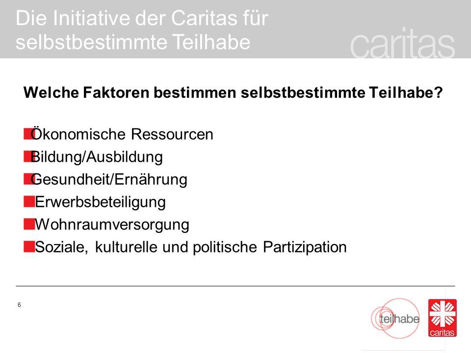 Die Initiative der Caritas für selbstbestimmte Teilhabe 7 Inhalt Was ist selbstbestimmte Teilhabe.