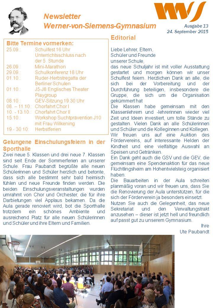 Newsletter Werner-von-Siemens-Gymnasium Editorial Liebe Lehrer, Eltern, Schüler und Freunde unserer Schule, das neue Schuljahr ist mit voller Ausstatt