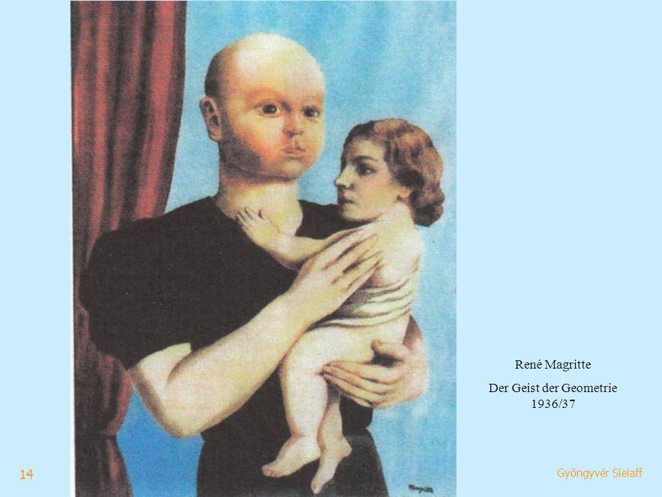 14 Gyöngyvér Sielaff René Magritte Der Geist der Geometrie 1936/37