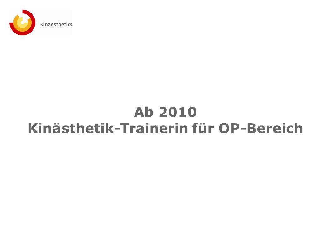 Ab 2010 Kinästhetik-Trainerin für OP-Bereich