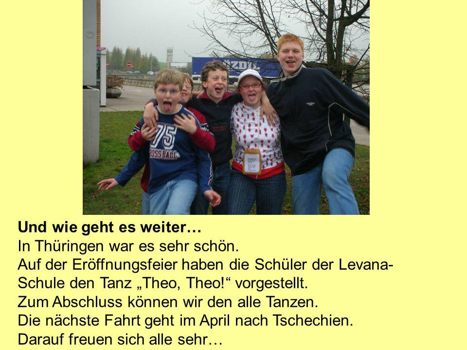 """Und wie geht es weiter… In Thüringen war es sehr schön. Auf der Eröffnungsfeier haben die Schüler der Levana- Schule den Tanz """"Theo, Theo!"""" vorgestell"""