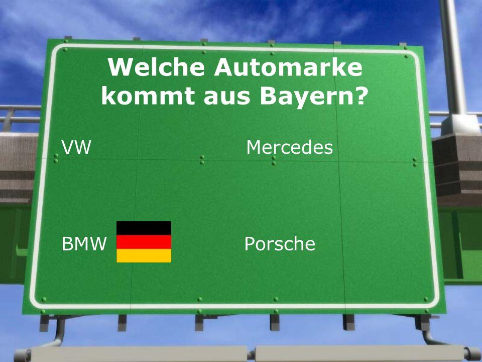 Welche Automarke kommt aus Bayern VW Mercedes BMW Porsche