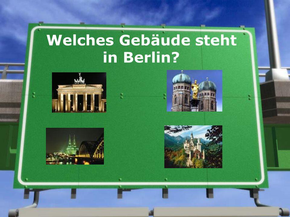 Welches Gebäude steht in Berlin?