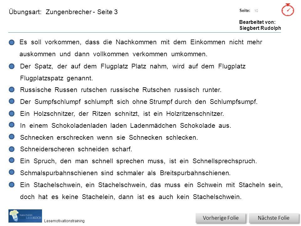 Übungsart: Titel: Quelle: Seite: Bearbeitet von: Siegbert Rudolph Lesemotivationstraining Zungenbrecher - Seite 3 Titel: Quelle: Nächste Folie Vorheri