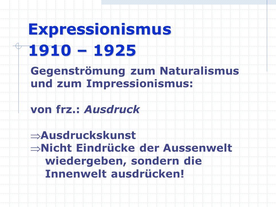 Gegenströmung zu Neoklassik und Neoromantik gegen Ästhetizismus  für eine Revolution des Gefühls.