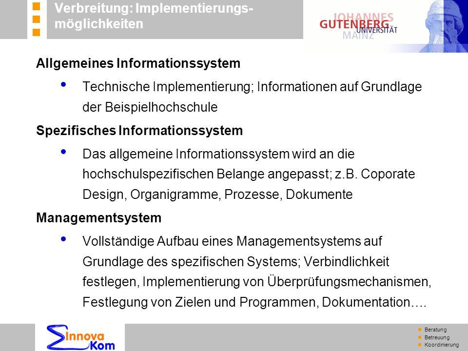 n Beratung n Betreuung n Koordinierung Allgemeines Informationssystem Technische Implementierung; Informationen auf Grundlage der Beispielhochschule S