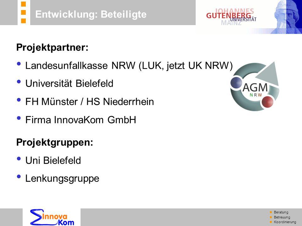 n Beratung n Betreuung n Koordinierung Projektpartner Projektpartner: Landesunfallkasse NRW (LUK, jetzt UK NRW) Universität Bielefeld FH Münster / HS