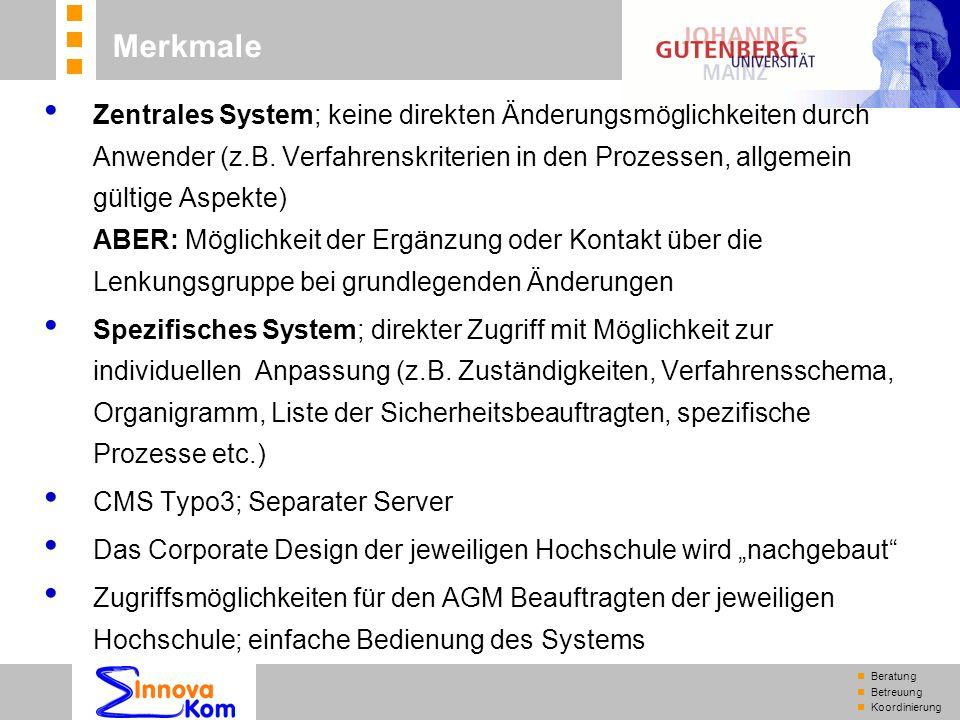 n Beratung n Betreuung n Koordinierung Zentrales System; keine direkten Änderungsmöglichkeiten durch Anwender (z.B. Verfahrenskriterien in den Prozess