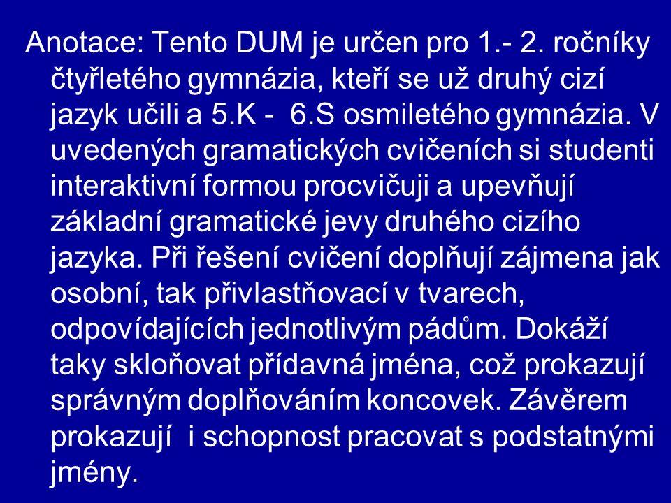Anotace: Tento DUM je určen pro 1.- 2.
