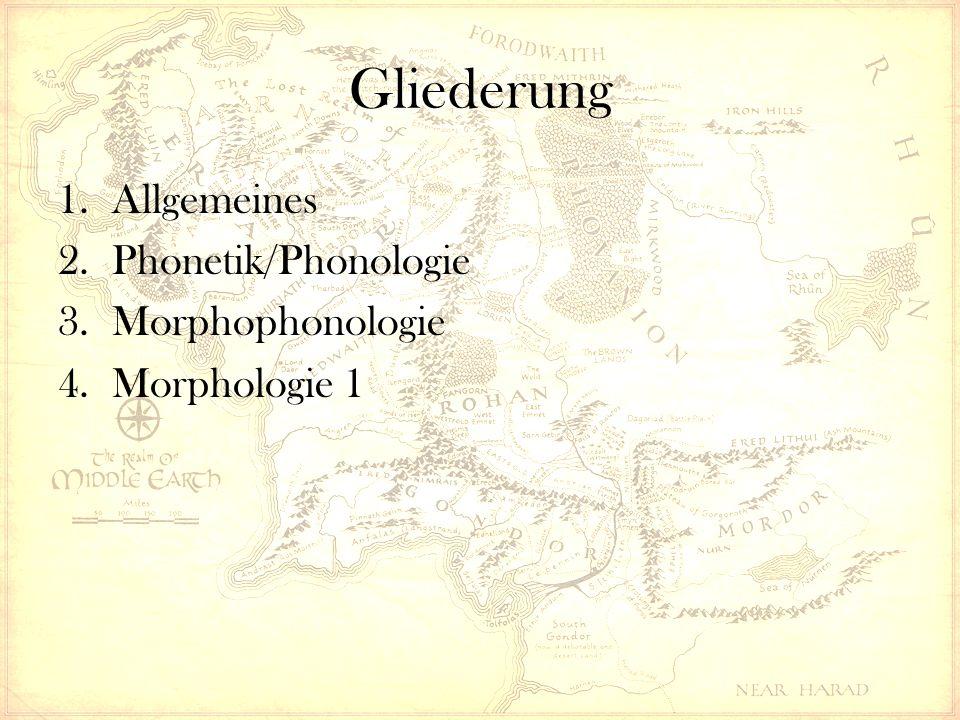 Gliederung 1.Allgemeines 2.Phonetik/Phonologie 3.Morphophonologie 4.Morphologie 1