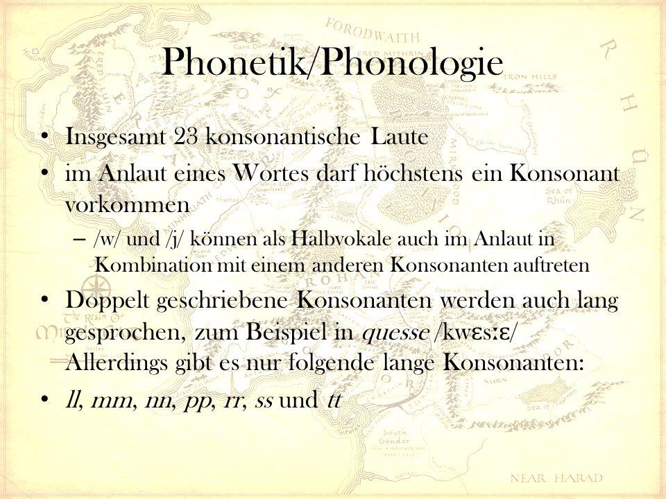 Phonetik/Phonologie Insgesamt 23 konsonantische Laute im Anlaut eines Wortes darf höchstens ein Konsonant vorkommen – /w/ und /j/ können als Halbvokale auch im Anlaut in Kombination mit einem anderen Konsonanten auftreten Doppelt geschriebene Konsonanten werden auch lang gesprochen, zum Beispiel in quesse /kw ɛ s ːɛ / Allerdings gibt es nur folgende lange Konsonanten: ll, mm, nn, pp, rr, ss und tt