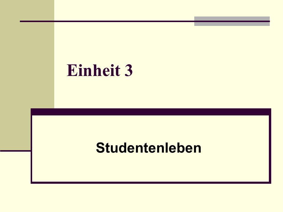 Einheit 3 Studentenleben