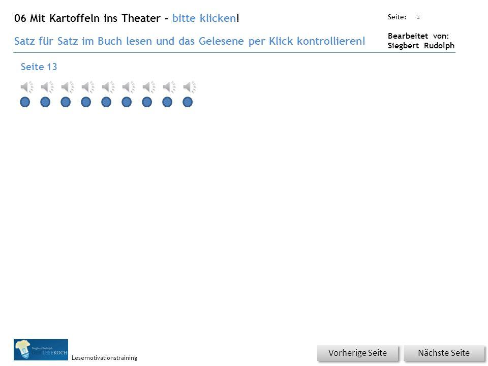 Übungsart: Seite: Bearbeitet von: Siegbert Rudolph Lesemotivationstraining 2 06 Mit Kartoffeln ins Theater – bitte klicken.