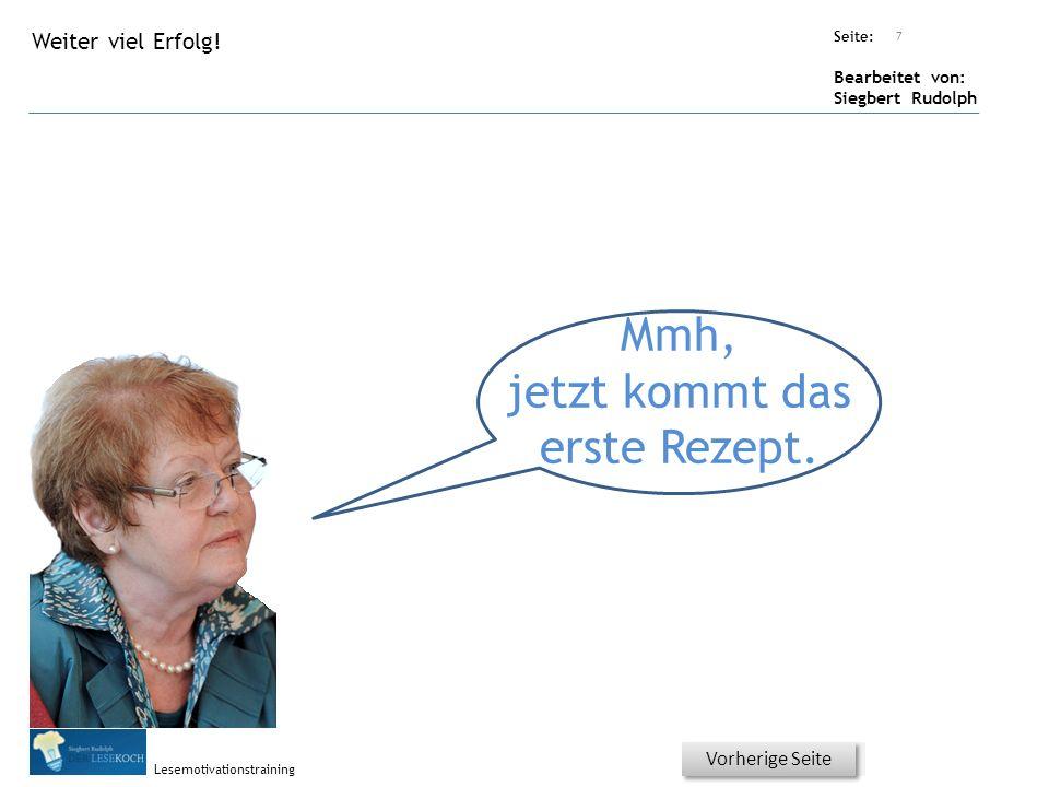 Übungsart: Seite: Bearbeitet von: Siegbert Rudolph Lesemotivationstraining Titel: Quelle: Mmh, jetzt kommt das erste Rezept.