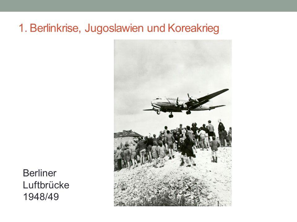 1. Berlinkrise, Jugoslawien und Koreakrieg Berliner Luftbrücke 1948/49