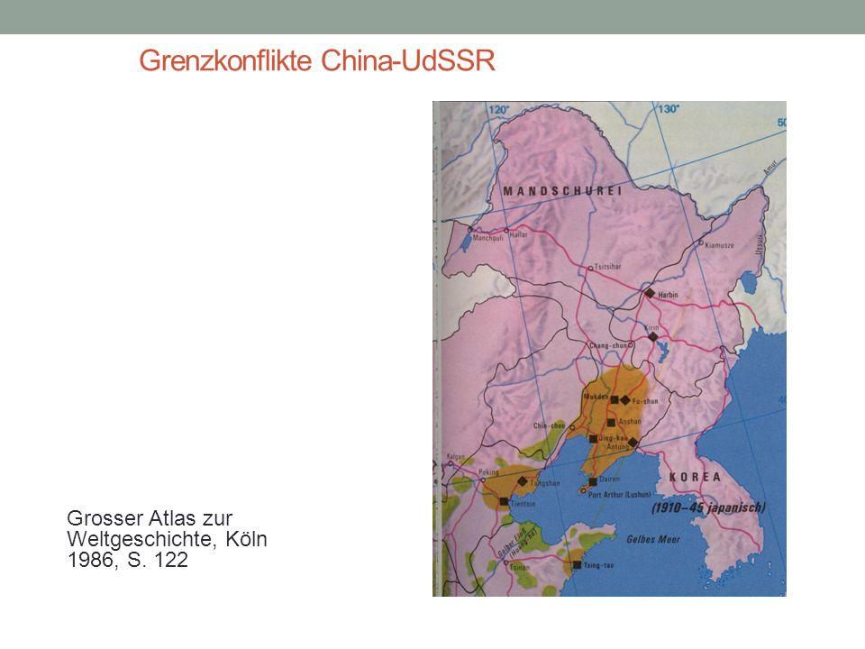 Grenzkonflikte China-UdSSR Grosser Atlas zur Weltgeschichte, Köln 1986, S. 122