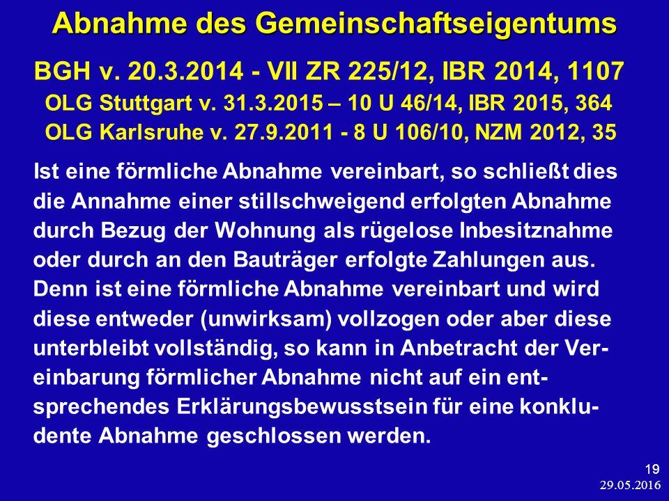 29.05.2016 19 Abnahme des Gemeinschaftseigentums BGH v.