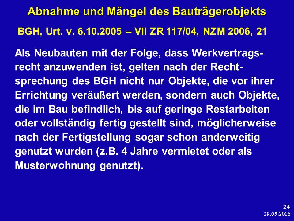 29.05.2016 24 Abnahme und Mängel des Bauträgerobjekts BGH, Urt.