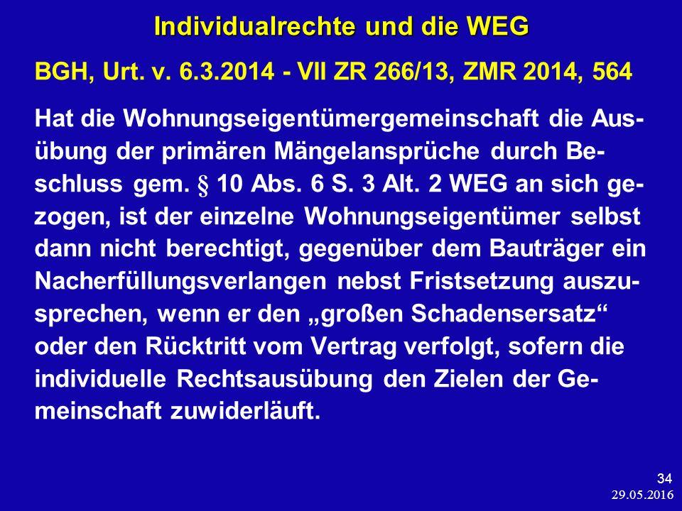 29.05.2016 34 Individualrechte und die WEG BGH, Urt.