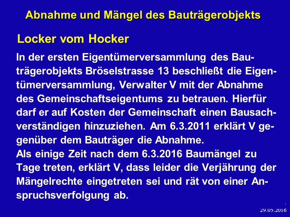 29.05.2016 25 Abnahme und Mängel des Bauträgerobjekts BGH, Urt.