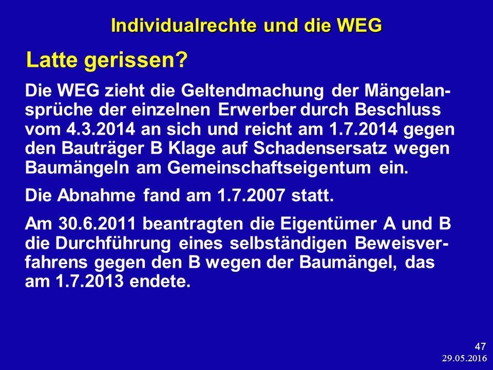 29.05.2016 47 Individualrechte und die WEG Latte gerissen.