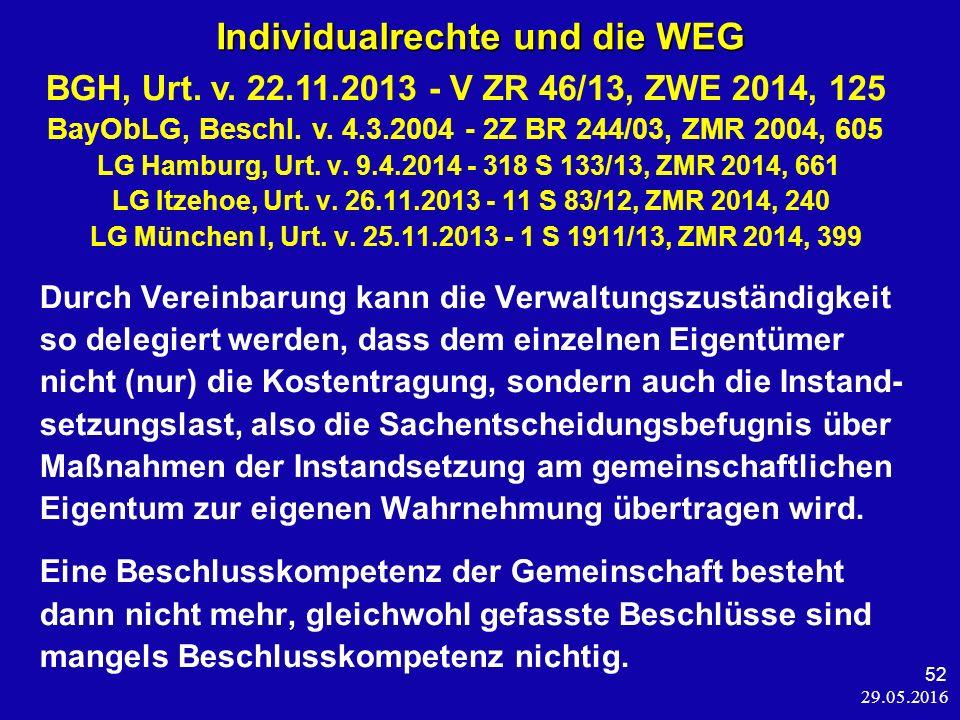 29.05.2016 52 Individualrechte und die WEG Individualrechte und die WEG BGH, Urt.