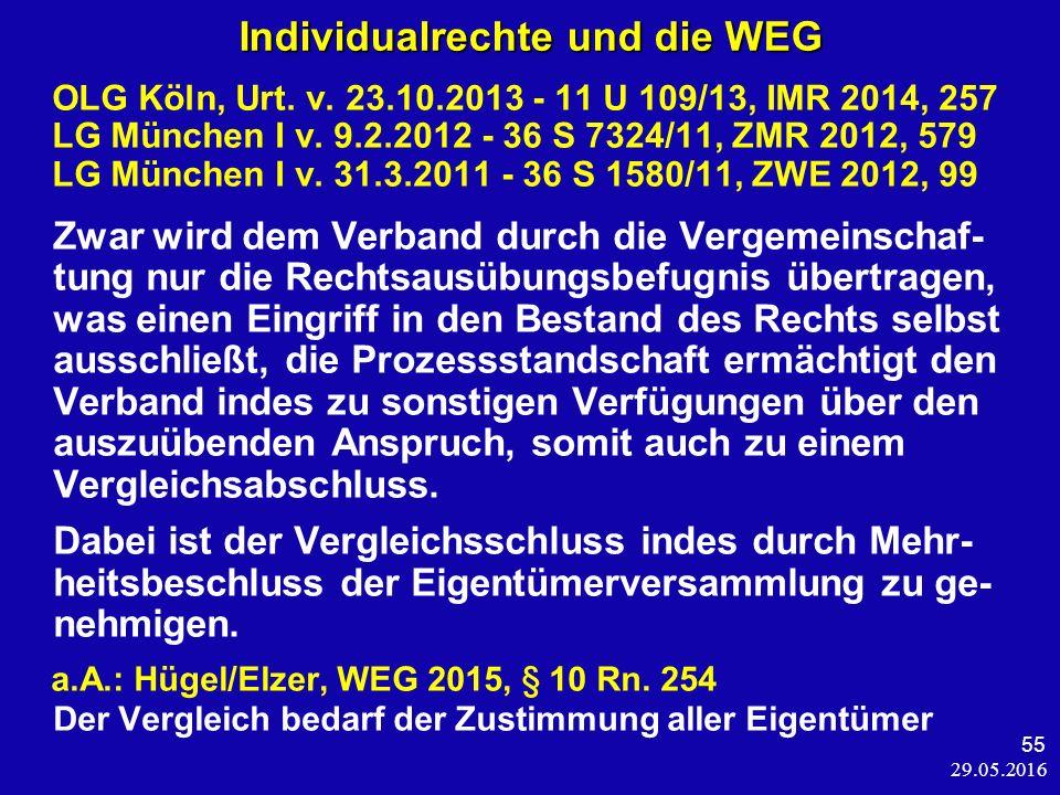 29.05.2016 55 Individualrechte und die WEG OLG Köln, Urt.