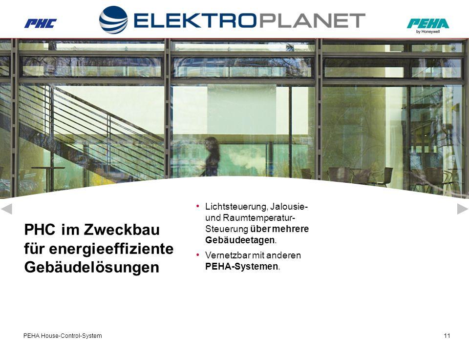 PEHA House-Control-System11 PHC im Zweckbau für energieeffiziente Gebäudelösungen Lichtsteuerung, Jalousie- und Raumtemperatur- Steuerung über mehrere Gebäudeetagen.