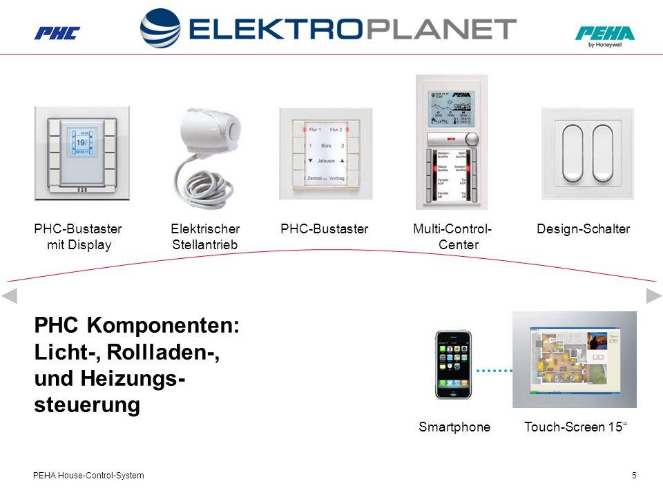 PEHA House-Control-System5 PHC Komponenten: Licht-, Rollladen-, und Heizungs- steuerung PHC-Bustaster mit Display Elektrischer Stellantrieb PHC-BustasterMulti-Control- Center Design-Schalter Touch-Screen 15 Smartphone