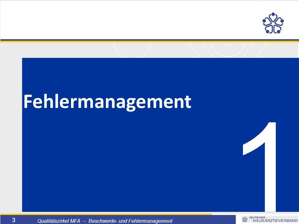 Titelmasterformat durch Klicken bearbeiten  Textmasterformate durch Klicken bearbeiten  Zweite Ebene  Dritte Ebene –Vierte Ebene »Fünfte Ebene 3 Qualitätszirkel MFA – Beschwerde- und Fehlermanagement 1 Fehlermanagement